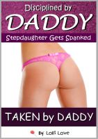 Cover for 'Disciplined by Daddy - Stepdaughter Gets Spanked (Taken By Daddy)'