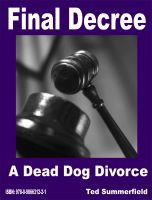 Cover for 'Final Decree. A Dead Dog Divorce.'