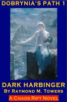 Cover for 'Dobrynia's Path 1 - Dark Harbinger'