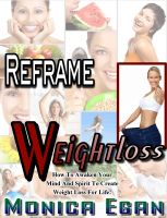 Cover for 'Reframe Weight Loss - How To Awaken Your Mind And Spirit To Create Weight Loss For Life'