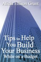 Cover for 'Tips to Help You Build Your Business While On A Budget'
