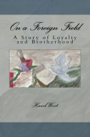 Cover for 'On a Foreign Field: A Story of Loyalty and Brotherhood'