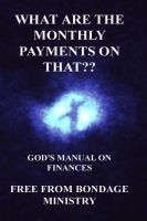 Cover for 'What Are The Monthly Payments On That?? God's Manual On Finances.'