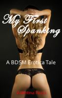 Cover for 'My First Spanking (A BDSM Erotica Tale)'