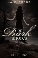 Cover for 'On Dark Shores1: The Lady & 2: The Other Nereia'