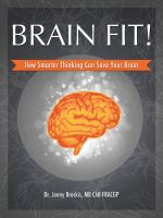Cover for 'Brain Fit! How Smarter Thinking Can Save Your Brain'