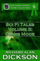 Cover for 'Sci Fi Tales, Volume 3: Crisis Mode'