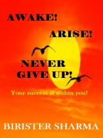 Awake ! Arise! Never Give Up!