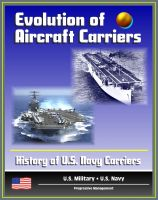 Cover for 'Evolution of Aircraft Carriers: The History of U.S. Navy Carriers, USS Langley, Early Tests and Developments, World War II and Beyond'