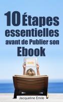 Jacqueline Emile - 10 Étapes essentielles avant de publier son ebook