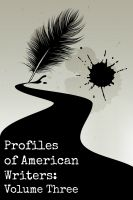 Cover for 'Profiles of American Writers: Volume Three of Three'