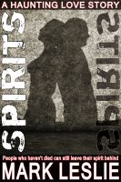 Cover for 'Spirits: A Haunting Love Story'