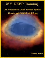 Cover for 'MY DEEP Training: An Uncommon Guide Towards Spiritual Growth and General Well Being'