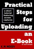 Cover for 'Practical Steps for Uploading an E-Book to KDP/Kindle'