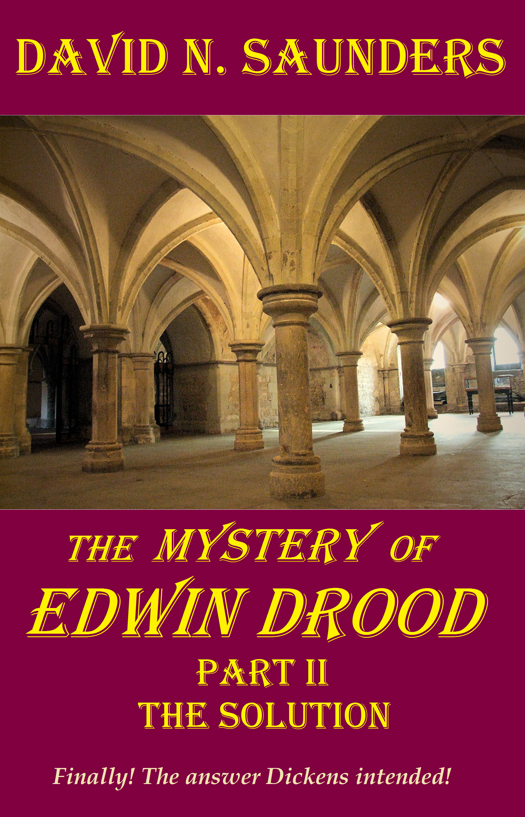 David Saunders - The Mystery of Edwin Drood, Part II, The Solution