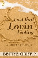 Cover for 'Lost That Lovin' Feeling:  A Short Prequel'