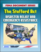 Cover for 'FEMA Document Series: Robert T. Stafford Disaster Relief and Emergency Assistance Act, Public Law 93-288 (Stafford Act)'