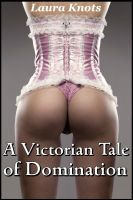 Cover for 'A Victorian Tale of Domination'