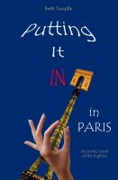 Cover for 'Putting It In in Paris: An Erotic Novel of the Eighties'