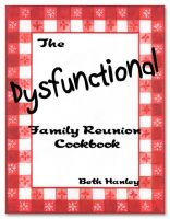 Cover for 'The Dysfunctional  Family Reunion Cookbook'