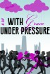 With Grace Under Pressure by M. Rae