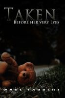 Cover for 'Taken - Before her very Eyes'