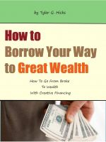 Cover for 'How to Borrow Your Way to Great Wealth'