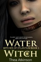 Cover for 'Water Witch (Witches of Etlantium Book 1)'