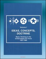 Cover for 'Ideas, Concepts, Doctrine: Basic Thinking in the United States Air Force 1907-1960 - Volume One, Early Days, World War II, Nuclear Weapons, Missiles, Space, Strategic Implications'
