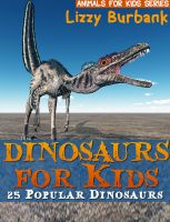 Lizzy Burbank - Dinosaurs for Kids: 25 Popular Dinosaurs for Kids with Dinosaur Pictures and Dinosaur Facts