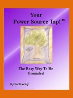 Cover for 'Your Power Source Tap - The Easy Way To Be Grounded'