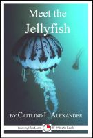 Cover for 'Meet the Jellyfish: A 15-Minute Book for Early Readers'
