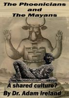 Cover for 'The Phoenicians and The Mayans, A shared culture?'