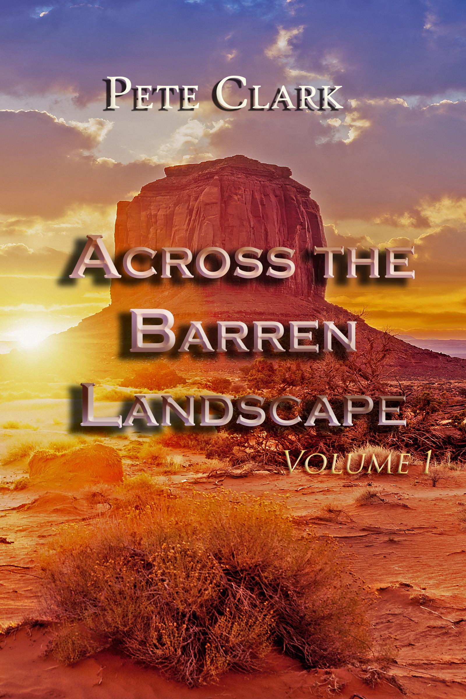 Pete Clark - Across the Barren Landscape, Volume 1