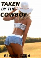 Cover for 'Taken by the Cowboy (Werewolf Erotica)'