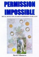 Cover for 'PERMISSION IMPOSSIBLE: Metal Detecting Search Permission Made Easy'