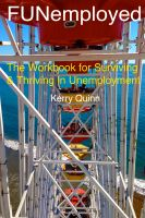 Cover for 'FUNemployed: The Workbook for Surviving and Thriving in Unemployment'