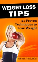 Cover for 'Weight Loss Tips: 21 Proven Techniques to Lose Weight'