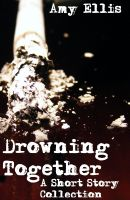 Cover for 'Drowning Together'