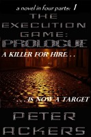 The Execution Game - Prologue (a novel in four parts)