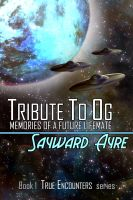Cover for 'Tribute to Og: Memories of a Future LifeMate'