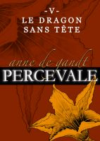 Cover for 'Percevale - V. Le dragon sans tête'