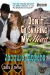 Don't Go Snaring My Heart by Jacquie Rogers