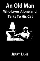 Cover for 'An Old Man Who Lives Alone and Talks To His Cat'
