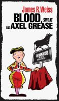 Cover for 'Blood, Sweat and Axle Grease'