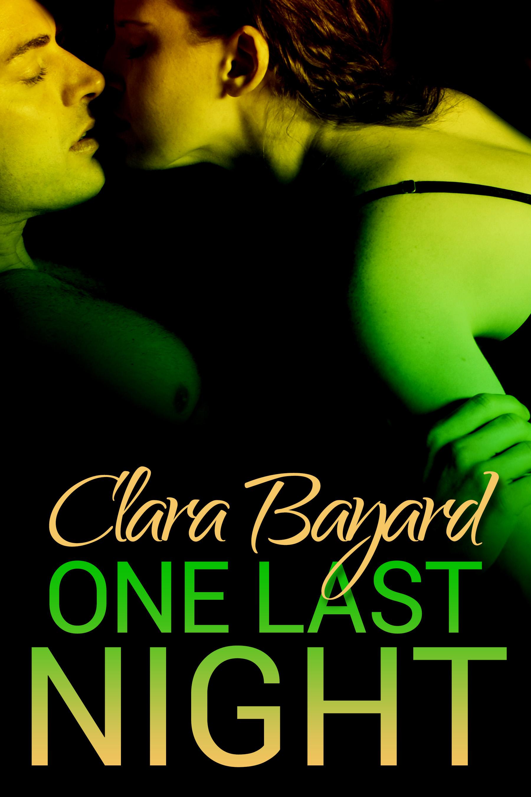 Clara Bayard - One Last Night (One Night of Danger #3)