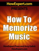 Cover for 'How To Memorize Music - Your Step-By-Step Guide To Memorizing Music'