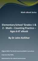 Cover for 'Elementary School 'Grades 1 & 2 - Math - Counting Practice – Ages 6-8' eBook'