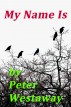 My Name Is by Peter Westaway