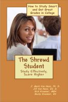 Cover for 'The Shrewd Student: How to Study Smarter and Get Great Grades in College'